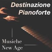 Destinazione Pianoforte New Age: Musica Relax Piano Collection, Musica Rilassante per Studio & Concentrazione, Meditazione, Dormire Bene & Yoga