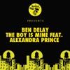 Ben Delay - The Boy Is Mine (Original Mix) [feat. Alexandra Prince]