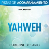 Yahweh (Original Key Trax with Background Vocals) - Christine D'Clario