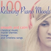 100 Relaxing Piano Moods (Smooth and Calm Classical Music, Movie Themes, Lounge and Timeless Songs) - Various Artists