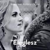 """""""eléglesz"""" (feat. Kollányi Zsuzsi) - Majka"""