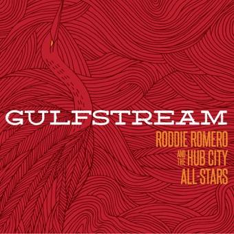 Gulfstream – Roddie Romero & the Hub City All-Stars