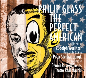 Philip Glass: The Perfect American – Dennis Russell Davies & Orchestra of Teatro Real Madrid