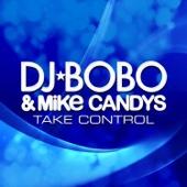 DJ Bobo & Mike Candys - Take Control (Extended Mix) artwork