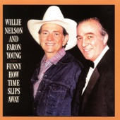 Funny How Time Slips Away (with Faron Young)