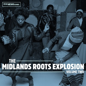 The Midlands Roots Explosion Volume Two – Various Artists