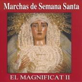 Marchas de Semana Santa. El Magnificat II