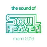 The Sound of Soul Heaven Miami 2016