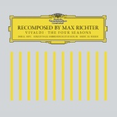 Recomposed by Max Richter: Vivaldi, The Four Seasons (Deluxe Version)