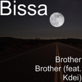 Brother Brother (feat. Kdei) - Bissa