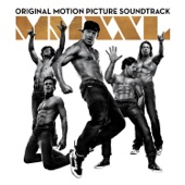 Magic Mike XXL (Original Motion Picture Soundtrack) - Various Artists Cover Art