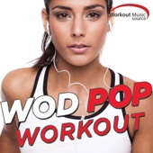 Workout Music Source - WOD Pop Workout Session (60 Min Non-Stop Mix for Fitness & Workout 135 BPM) - Power Music Workout