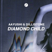 Aayushi & Dillistone - Diamond Child artwork