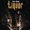 Liquor - Chris Brown