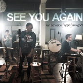 See You Again - Kurt Schneider, Eppic & Alex Goot