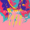 Platz 1: Zara Larsson - Lush Life
