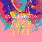 ZARA LARSSON Lush life