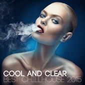 Cool and Clear Best Chillhouse 2015