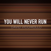 You Will Never Run
