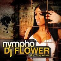 FLOWER, Dj - Nympho