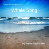 Stress & Anxiety Meditation: Whale Song - EP