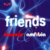 Manolo E Amfibia - Friends artwork
