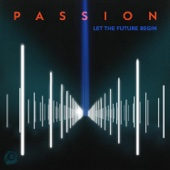 Passion: Let the Future Begin (Deluxe Edition) - Passion