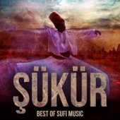 Şükür (Best of Sufi Music)