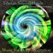 Tibetan Singing Bowls: Journey Into the 7 Chakras