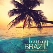 LOUNGY BRAZIL (The Best of Brazilian Lounge Moods)