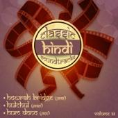Classic Hindi Soundtracks, Howrah Bridge (1958), Hulchul (1950), Hum Dono (1961), Vol. 38