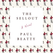 The Sellout: A Novel (Unabridged) - Paul Beatty Cover Art