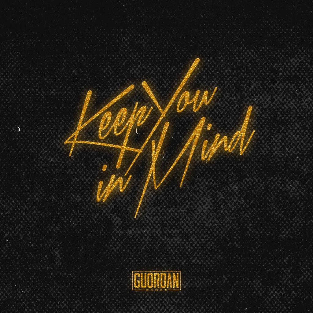 Guordan Banks - Keep You in Mind,Guordan Banks,Keep You in Mind,music