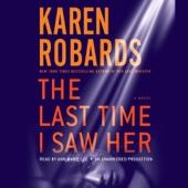 Karen Robards - The Last Time I Saw Her: A Novel (Unabridged)  artwork