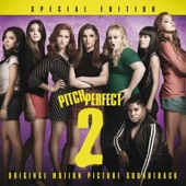 Pitch Perfect 2 (Original Motion Picture Soundtrack) [Special Edition]
