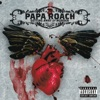 Getting Away With Murder, Papa Roach