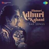 Hamari Adhuri Kahani: Sad Songs