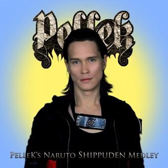 PelleK's Naruto Shippuden Medley – PelleK