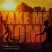 Take Me Home - EP - Celebrate Young