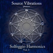Solfeggio Harmonics, Vol. 1 - Source Vibrations