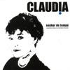 Senhor do Tempo - as Canções Raras de Caetano Veloso, Claudia