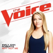 Emily Ann Roberts - Why Not Me (The Voice Performance)  artwork
