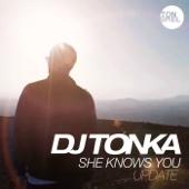 She Knows You (Update) - DJ Tonka