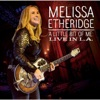A Little Bit of Me: Live In L.A., Melissa Etheridge