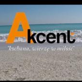 Akcent - Kochana Wierzę w Miłość artwork
