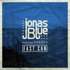 JONAS BLUE FEAT. DAKOTA Fast car