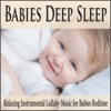 Babies Deep Sleep Relaxing Instrumental Lullaby Music for Babies Bedtime