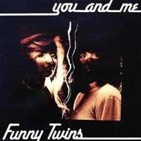 FUNNY TWINS - You And Me