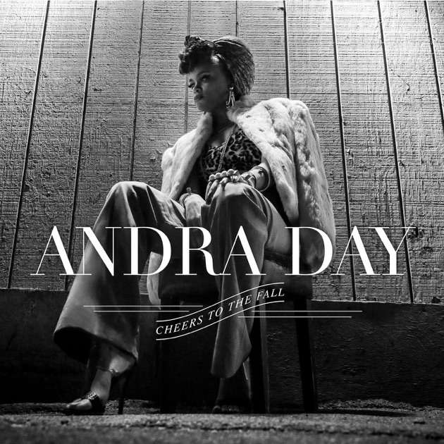 Cheers to the Fall by Andra Day