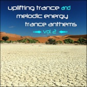 Uplifting Trance and Melodic Energy Trance Anthems, Vol. 2